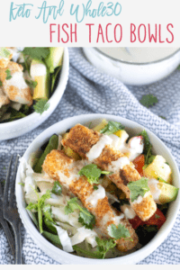 Pinnable image of Whole30 fish taco bowls with text